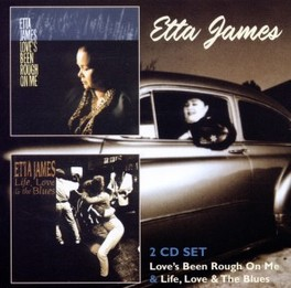 LOVE'S BEEN ROUGH ON.. .. ME/LIFE, LOVE & THE BLUES ETTA JAMES, CD