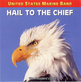 HAIL TO THE CHIEF U.S. MARINE BAND, CD
