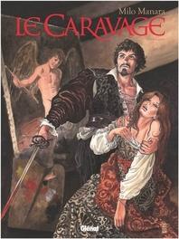 CARAVAGGIO HC01. MET DEGEN EN PALET CARAVAGGIO, Manara, Milo, Hardcover