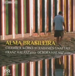 ALMA BRASILEIRA WEN-SINN YANG/FRANZ & DEBORA HALASZ R. GNATTALI, CD