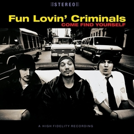 COME FIND YOURSELF -HQ- 180GR. AUDIOPHILE VINYL FUN LOVIN' CRIMINALS, LP