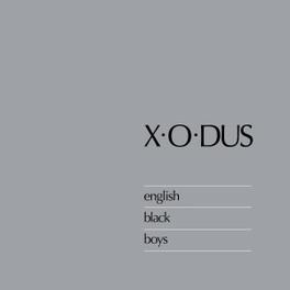 ENGLISH BLACK BOYS 'A MORE POLITICAL/PROGRESSIVE STYLE OF REGGAE' X-O-DUS, CD