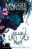 Raven Cycle 3. Blue Lily,...