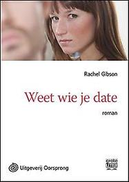 Weet wie je date - grote letter uitgave Gibson, Rachel, Paperback