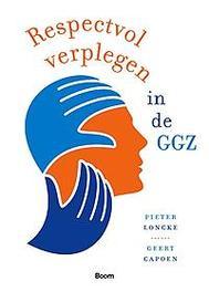 Respectvol verplegen in de GGZ Loncke, Pieter, Paperback