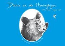 Dikkie en de Honingbijen echte beren vragen niet, Dijk, Daniël Lucas Van, Hardcover
