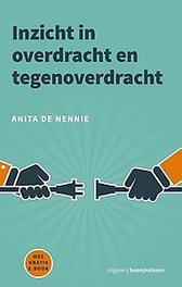 Inzicht in overdracht en tegenoverdracht bewustwording van jezelf in relatie tot anderen, De Nennie, Anita, Paperback