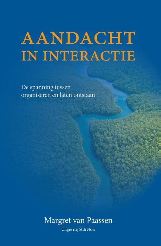 Aandacht in interactie de spanning tussen organiseren en laten ontstaan, Van Paassen, Margret, Paperback