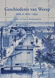 Geschiedenis van Weesp: deel II 1850-1945 Zondergeld, Gjalt, Hardcover