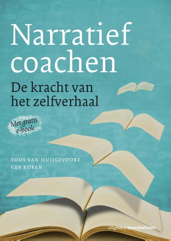 Narratief coachen de kracht van het zelfverhaal, Van Huijgevoort, Toos, Paperback