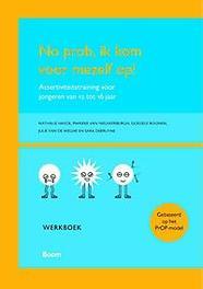 No prob, ik kom voor mezelf op! assertiviteitstraining voor jongeren van 12 tot 16 jaar:, Van Nieuwerburgh, Marieke, Paperback