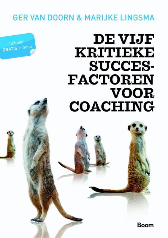 De vijf kritieke succesfactoren voor coaching kennis en kunde voor de competente coach, Van Doorn, Ger, Paperback