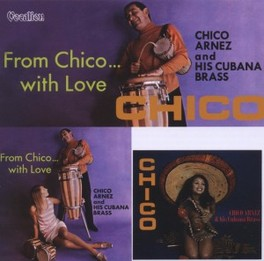 CHICO & FROM CHICO ..... .. WITH LOVE CHICO ARNEZ, CD