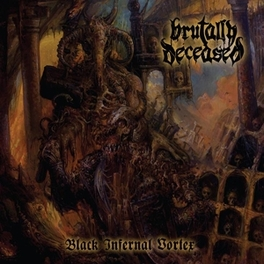 BLACK INFERNAL VORTEX BRUTALLY DECEASED, Vinyl LP