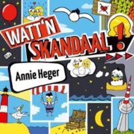 WATT'N SKANDAAL ! ANNIE HEGER, CD