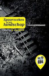 Spoorzoeken in het landschap stappen in Zuid-Belgie, Louis Meersmans, Paperback