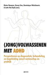 (Jong) volwassenen met ADHD perspectieven op diagnostiek, behandeling en begeleiding vanuit wetenschap en praktijk, Dieter Baeyens, Steven Stes, Dominique Walschaerts, Lotte Dyck, , onb.uitv.