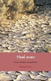 Heel even Drieëndertig korte verhalen, Margot Heil, Paperback