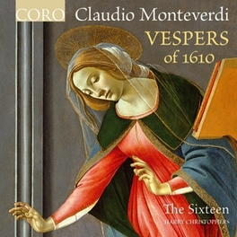 VESPERS OF 1610 THE SIXTEEN/HARRY CHRISOPHERS C. MONTEVERDI, CD