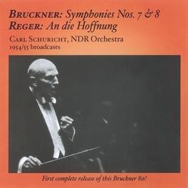 SYMPHONIES 7 & 8/AN DIE.. .. HOFFNUNG//NDR SYMPHONY ORCHESTRA//SCHURICHT, C. Audio CD, BRUCKNER/REGER, CD