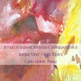 FANTASIA.. .. CONTRAPPUNTISTICA/OPUS TRI//GRANTE, CARLO Audio CD, BUSONI/VLAD, CD