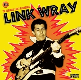 ESSENTIAL EARLY RECORDING LINK WRAY, CD