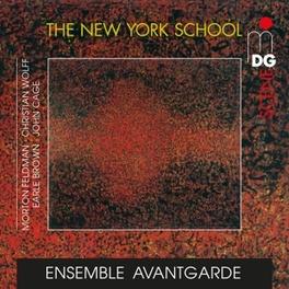 NEW YORK SCHOOL WORKS BY CAGE/BROWN/WOLFF/FELDMAN ENSEMBLE AVANTGARDE, CD