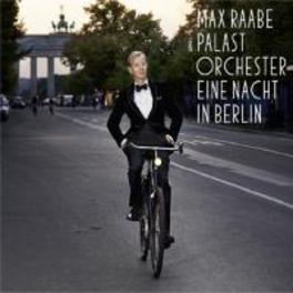 EINE NACHT IN BERLIN RAABE, MAX & PALAST ORCHESTER, CD