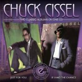 JUST FOR YOU/I HAD THE.. .. CHANCE CHUCK CISSEL, CD