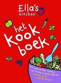 Ella's kitchen - Het kookboek het kookboek : 100 inspirerende recepten voor kleine en grote chefs, Lindley, Paul, Hardcover