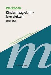 Werkboek kindermaag-darm-leverziekten Sectie maag-darm-leverziekten van de Nederlandse vereniging voor kindergeneeskunde Werkboeken Kindergeneeskunde, Paperback
