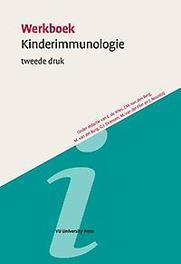 Werkboek kinderimmunologie Sectie pediatrische infectieziekten en immunologie van de Nederlandse vereniging voor kindergeneeskun Werkboeken Kindergeneeskunde, Paperback