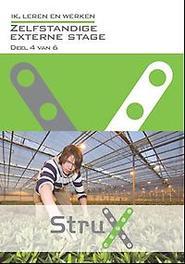 Ik, leren werken: Zelfstandige externe stage Deel 4 van 6 StruX, Marian van der Meijs, Paperback