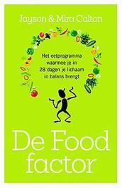 De food-factor het eetprogramma waarmee je in 28 dagen je lichaam in balans brengt, Mira Calton, Paperback