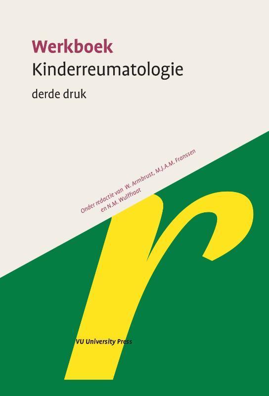 Werkboek kinderreumatologie Sectie reumatologie-immunologie van de Nederlandse vereniging voor kindergeneeskunde Werkboeken Kindergeneeskunde, Paperback