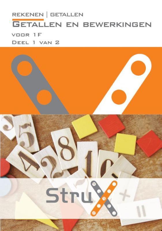 Rekenen: Getallen en bewerkingen Voor 1F Deel 1 van 2 StruX, Martens, Lisanne, Paperback