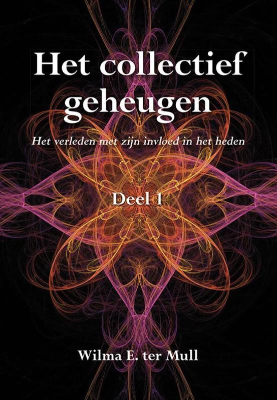 Het verleden met zijn invloed in het heden Het collectief geheugen, Mull, Wilma ter, Paperback