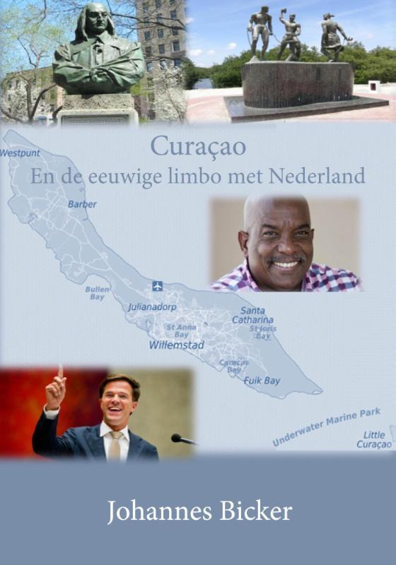 Curaçao en de eeuwige limbo met Nederland, Bicker, Johannes, Paperback