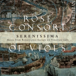 SERENISSIMA ROSE CONSORT OF VIOLS, CD
