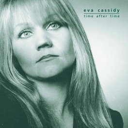 TIME AFTER TIME EVA CASSIDY, Vinyl LP