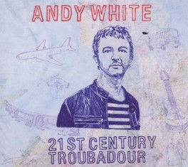 21ST CENTURY TROUBADOUR ANDY WHITE, CD