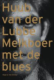 Melkboer met de blues Lubbe, H. van der, Paperback