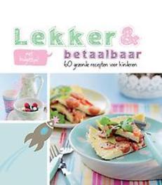 Lekker & betaalbaar 60 gezonde recepten voor kinderen, Sigrid Koeleman, Paperback