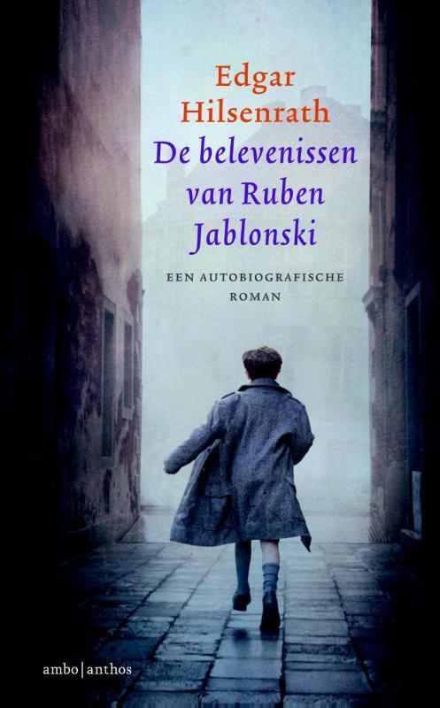 De belevenissen van Ruben Jablonski een autobiografische roman, Hilsenrath, Edgar, Hardcover