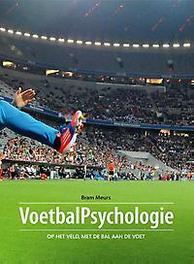 Voetbalpsychologie op het veld, met de bal aan de voet, Bram Meurs, Paperback