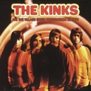 KINKS ARE THE VILLAGE.. .. GREEN PRE