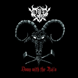 DOWN WITH THE NAILS DARKTHRONE-CHAMPIONED OLD-SCHOOL CELTIC FROST OLD, LP