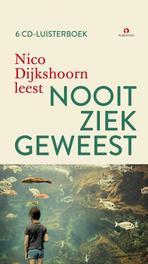 Nooit ziek geweest NICO DIJKSHOORN Dijkshoorn, Nico, Audio Visuele Media