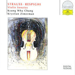 VIOLIN SONATAS W/KYUNG WHA CHUNG-VIOLIN, KRYSTIAN ZIMERMAN-PIANO Audio CD, STRAUSS/RESPIGHI, CD