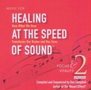 HEALING AT THE SPEED OF.. .. SOUND 2  // FOCUS & VITALITY